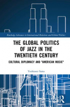 The Global Politics of Jazz in the Twentieth Century